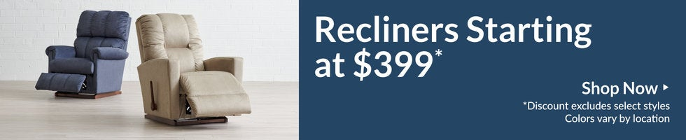 Shop Recliners starting at $399!