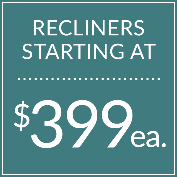 Shop Recliners now starting at $399!