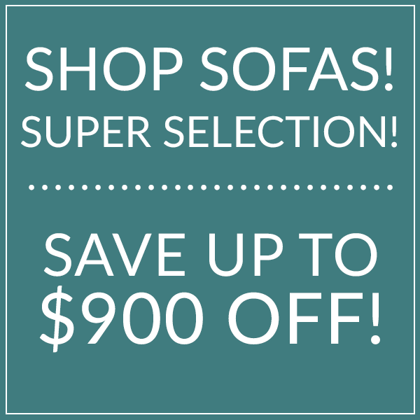 Super Selection! Shop Sofas now!